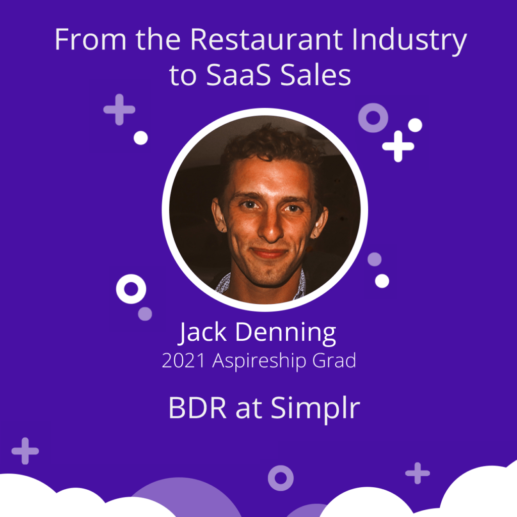 Aspireship success story graphic that features Jack Denning, new BDR with Aspireship hiring partner Simplr, a SaaS Sales company, who enrolled in Aspireship SaaS Sales Foundations to help him in his career pivot from the restaurant industry to SaaS sales.
